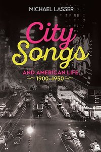 City Songs and American Life, 1900-1950