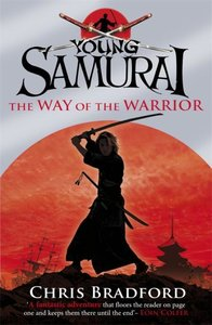 Young Samurai 01. The Way of the Warrior