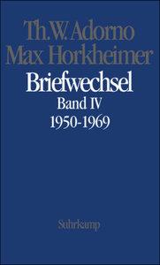 Max Horkheimer. Briefwechsel 1950 - 1969