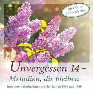 Unvergessen - Melodien, die bleiben. Tl.14, 1 Audio-CD