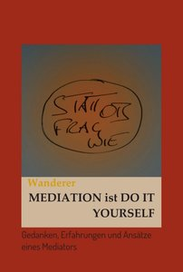 Mediation ist Do it Yourself