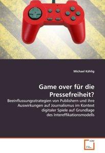 Game over für die Pressefreiheit?