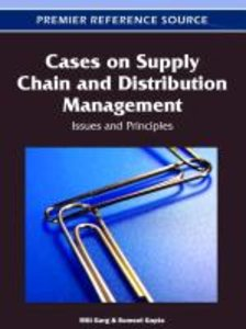 Cases on Supply Chain and Distribution Management: Issues and Pr