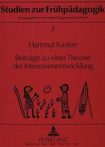 Beiträge zu einer Theorie der Interessenentwicklung