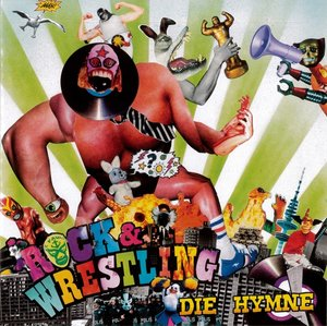 "Rock & Wrestling-Die Hymne (Split 7"")"