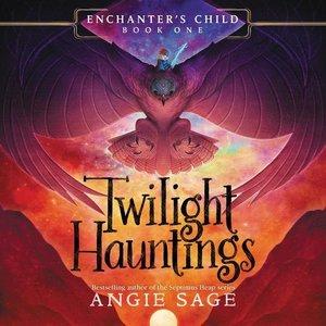 Enchanter\'s Child, Book One: Twilight Hauntings