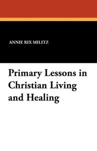 Primary Lessons in Christian Living and Healing