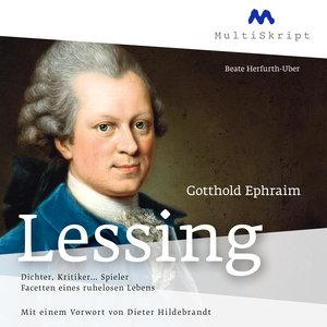 Gotthold Ephraim Lessing. Dichter, Kritiker... Spieler