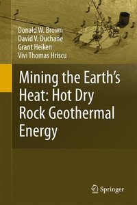 Mining the Earth's Heat: Hot Dry Rock Geothermal Energy
