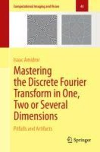 Mastering the Discrete Fourier Transform in One, Two or Several