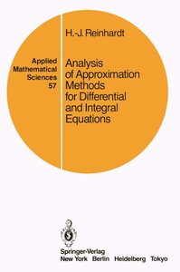 Analysis of Approximation Methods for Differential and Integral