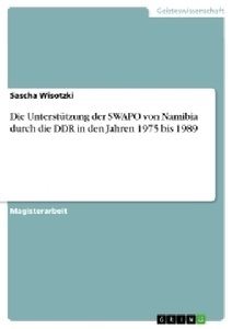 Die Unterstützung der SWAPO von Namibia durch die DDR in den Jah