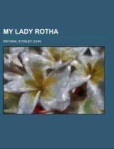 My Lady Rotha; a romance