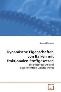 Dynamische Eigenschaften von Balken mit fraktionalenStoffgesetze