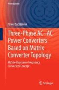 Three-phase AC-AC Power Converters Based on Matrix Converter Top