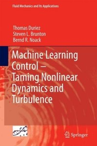 Machine Learning Control - Taming Nonlinear Dynamics and Turbule