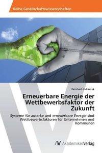 Erneuerbare Energie der Wettbewerbsfaktor der Zukunft