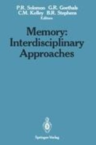 Memory: Interdisciplinary Approaches