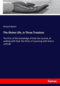 The Divine Life, in Three Treatises