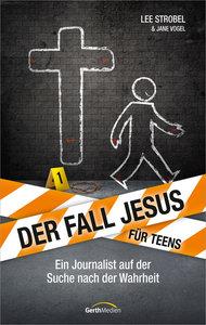 Der Fall Jesus. Für Teens