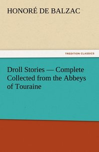 Droll Stories - Complete Collected from the Abbeys of Touraine