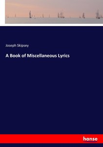 A Book of Miscellaneous Lyrics