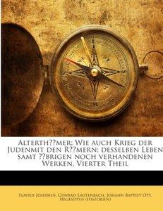 Alterthümer, Wie Auch Krieg Der Juden, Leben Samt Übrigen Werken