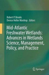 Mid-Atlantic Freshwater Wetlands: Advances in Wetlands Science,