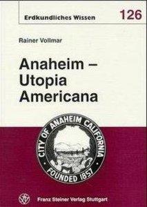 Anaheim - Utopia Americana