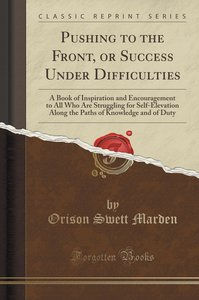 Pushing to the Front, or Success Under Difficulties