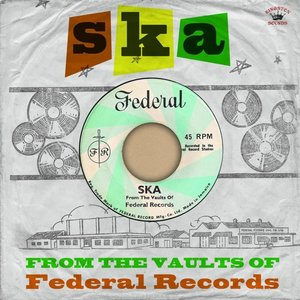 SKA-From The Vaults Of Federal Records