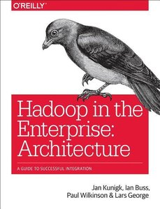 Hadoop in the Enterprise: Architecture