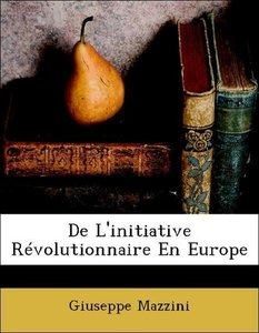 De L'initiative Révolutionnaire En Europe