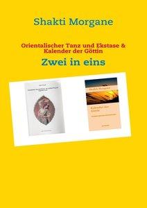 Orientalischer Tanz und Ekstase & Kalender der Göttin