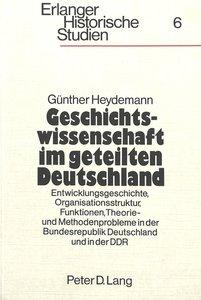 Geschichtswissenschaft im geteilten Deutschland
