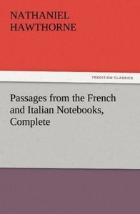 Passages from the French and Italian Notebooks, Complete