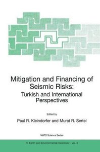 Mitigation and Financing of Seismic Risks: Turkish and Internati