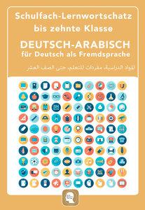 Deutsch - Arabisch Schulfächer Lernwortschatz bis zehnte Klasse