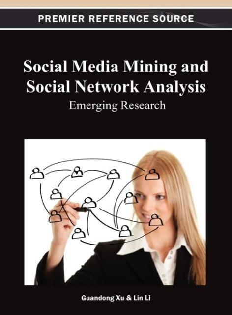 Social Media Mining and Social Network Analysis: Emerging Resear - zum Schließen ins Bild klicken