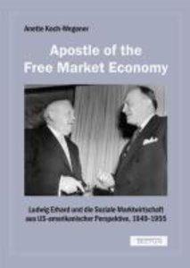 """""""Apostle of the Free Market Economy"""""""