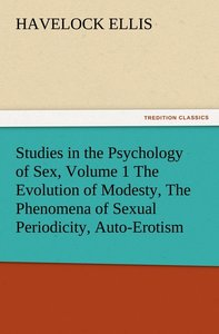 Studies in the Psychology of Sex, Volume 1 The Evolution of Mode