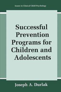 Successful Prevention Programs for Children and Adolescents