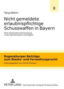 Nicht gemeldete erlaubnispflichtige Schusswaffen in Bayern