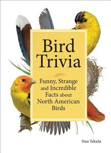 Bird Trivia: Funny, Strange and Incredible Facts about North Ame