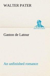 Gaston de Latour; an unfinished romance