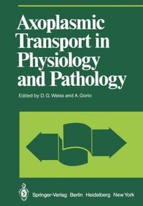 Axoplasmic Transport in Physiology and Pathology