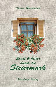 Ernst und heiter durch die Steiermark