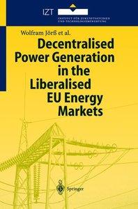 Decentralised Power Generation in the Liberalised EU Energy Mark