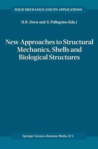 New Approaches to Structural Mechanics, Shells and Biological St