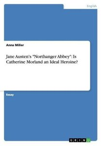 "Jane Austen's ""Northanger Abbey"": Is Catherine Morland an Ideal"